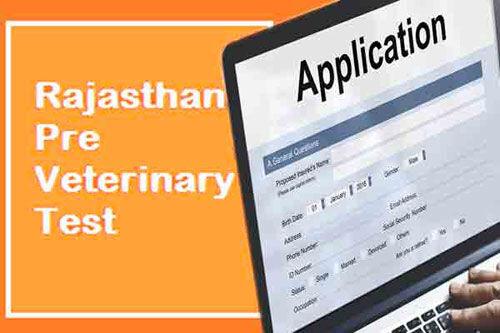 राजस्थान प्री वेटरनरी टेस्ट के लिये ऑनलाइन आवेदन शुरू