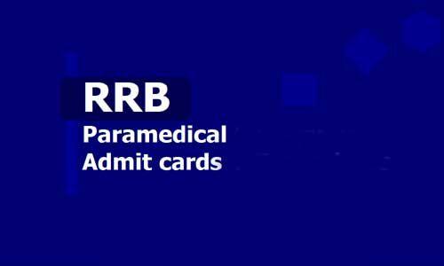 आरआरबी पैरामेडिकल एग्जाम के एडमिट कार्ड हुए जारी, ऐसे करें डाउनलोड