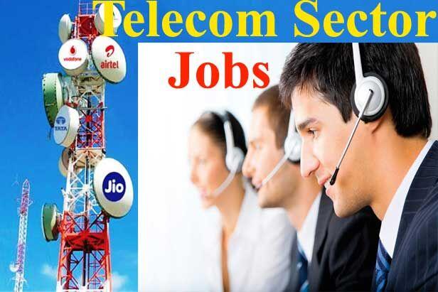 टेलिकॉम सेक्टर में निकलेंगी हजारों की नौकरियां